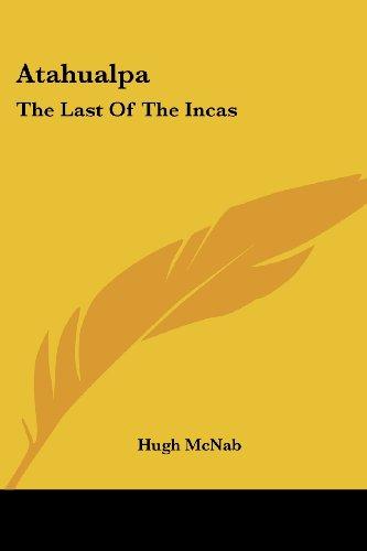 Atahualpa: The Last Of The Incas