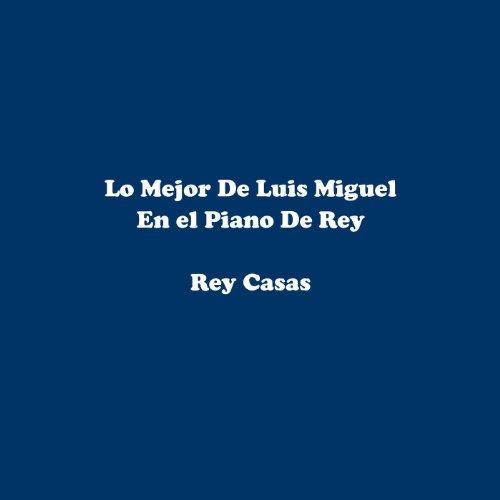 (Lo Mejor De Luis Miguel En el Piano De)