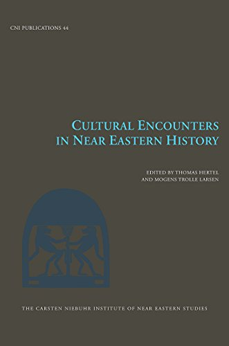 Cultural Encounters in Near Eastern History (Carsten Niebuhr Institute Publications)