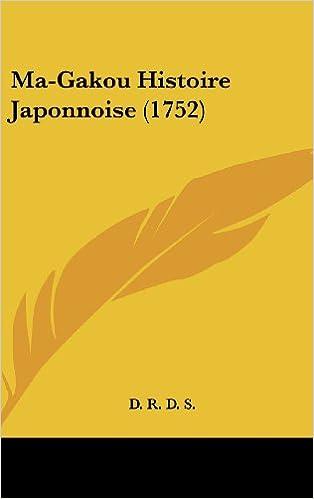Livre gratuits en ligne Ma-Gakou Histoire Japonnoise (1752) pdf ebook