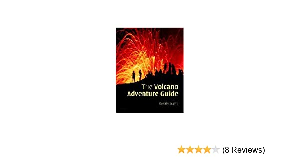 the volcano adventure guide rosaly lopes 9780521554534 amazon com rh amazon com Hawaiian Volcanoes Adventures Hilo Volcano