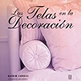 Las telas en la decoracion/ Fabrics in Decorating