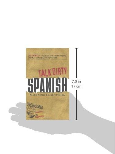 Talk Dirty Spanish Beyond Mierda The Curses Slang And Street Lingo You Need To Know When You Speak Espanol Alexis Munier Laura Martinez