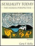 Sexuality Today : The Human Perspective, Kelly, Gary F., 0697265870