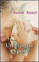 Un fragile espoir, Richell, Hannah