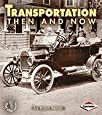 Transportation Then and Now (First Step Nonfiction (Hardcover))