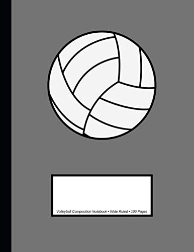 Volleyball Composition Notebook: Wide Ruled | 100 Pages | One Subject Daily Journal Notebook | Volleyball Gray por Sports Legendz