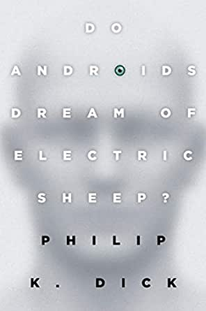 Amazon.com: Do Androids Dream of Electric Sheep?: The inspiration for the  films Blade Runner and Blade Runner 2049 eBook: Dick, Philip K.: Kindle  Store