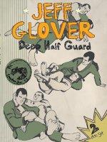 Guard Half (Jeff Glover's Deep Half Guard)