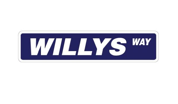 WILLYS Street Sign new road 4x4 truck willy Indoor//Outdoor