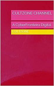 CULTZONE CHANNEL: A CyberFronteira Digital (Série Diversão Pura)