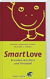 Smart Love: Erziehen mit Herz und Verstand
