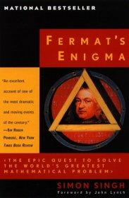 Fermat's Enigma: The Epic Quest To Solve The World's Greatest Mathematical Problem.