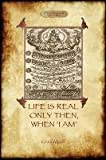 "Life Is Real Only Then, When ""I Am"", Georges Ivanovitch Gurdjieff, 1908388382"
