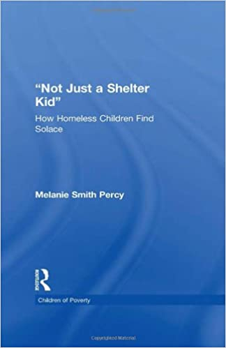 Not Just a Shelter Kid: How Homeless Children Find Solace (Children of Poverty) 1st Edition