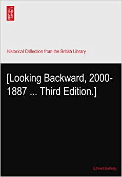 Book [Looking Backward, 2000-1887 ... Third Edition.]