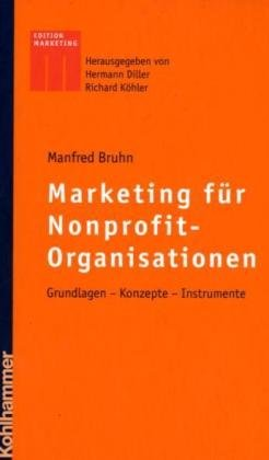 Marketing für Nonprofit-Organisationen. Grundlagen- Konzepte- Instrumente
