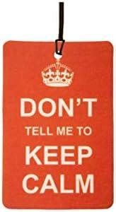 Amazon.es: AAF Ambientador De Coche Dont Tell ME TO Keep Calm