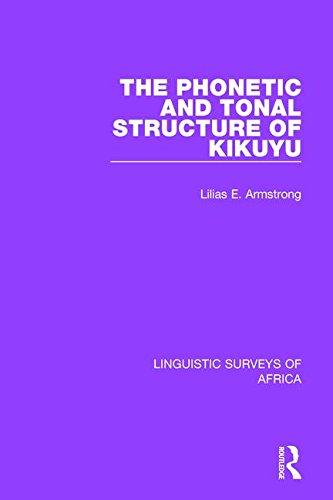 The Phonetic and Tonal Structure of Kikuyu: Volume 21