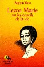 Lezou Marie ou Les écueils de la vie par Régina Yaou