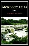 img - for McKinney Falls: The Ranch Home of Thomas F. McKinney, Pioneer Texas Entrepreneur (Fred Rider Cotten Popular History Series) book / textbook / text book