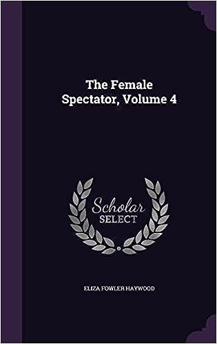 The Female Spectator, Volume 4