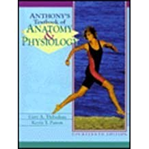 Anthony's Text of Anatomy and Physiology