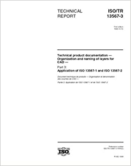 Book ISO/TR 13567-3:1999, Technical product documentation -- Organization and naming of layers for CAD -- Part 3: Application of ISO 13567-1 and ISO 13567-2