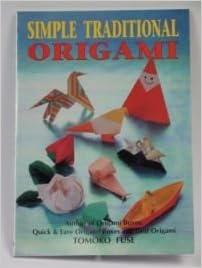 Simple traditional origami tomoko fuse 9784889960419 amazon simple traditional origami sciox Choice Image