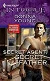 Secret Agent, Secret Father, Donna Young, 0373693540