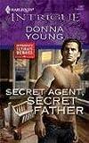 Secret Agent, Secret Father, Donna Young, 0373693540