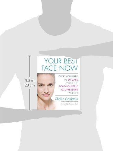 Your best face now look younger in 20 days with the do it yourself your best face now look younger in 20 days with the do it yourself acupressure facelift shellie goldstein 9781583334409 amazon books solutioingenieria Image collections