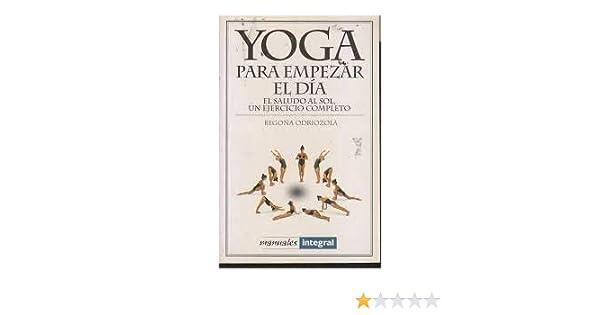 Yoga para empezar el dia: 027 (OTROS INTEGRAL): Amazon.es ...