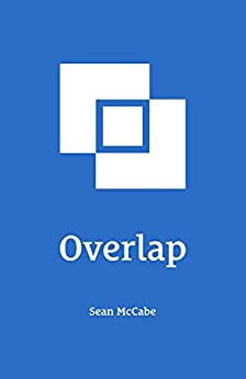 Overlap: Start a Business While Working a Full-Time Job by [McCabe, Sean]