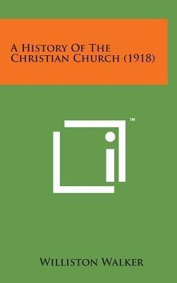 Read Online A History of the Christian Church (1918)(Hardback) - 2014 Edition pdf