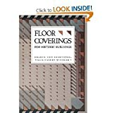Floor Coverings for Historic Buildings, Helene Von Rosenstiel and Gail C. Winkler, 0788163868