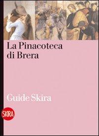 La pinacoteca di Brera. Guida