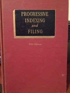 (Progressive Indexing and Filing; a Text Arranged for Courses of Various Lengths Covering the Fundamentals of Indexing and Filing, With Detailed)