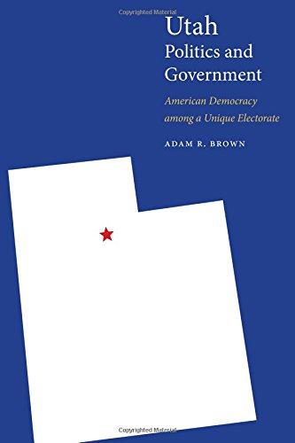 Provincial Salt - Utah Politics and Government: American Democracy among a Unique Electorate (Politics and Governments of the American States)