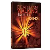 Dead Man Walking Live Man Rising