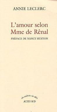 L'amour selon Mme de Rênal par Annie Leclerc