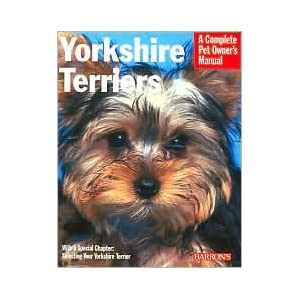 Yorkshire Terriers: Everything about Purchase, Grooming, Health, Nutrition, Care, and Training (Complete Pet Owner's Manual Series) by Sharon Vanderlip D.V.M., Pam Tanzey (Illustrator) 26