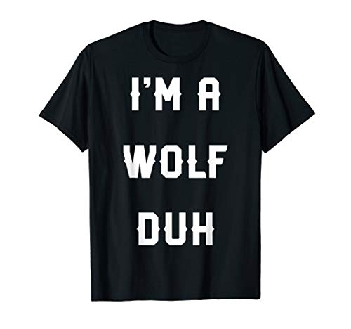 Halloween Easy Wolf Costume Shirts, I'm A Wolf Duh T-Shirt
