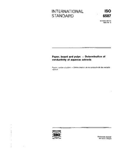 Read Online ISO 6587:1992, Paper, board and pulps -- Determination of conductivity of aqueous extracts PDF