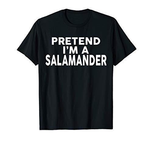 Pretend I'm A SALAMANDER T-Shirt Halloween Costume Shirt ()