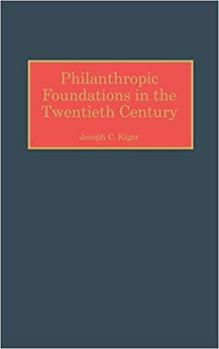 Philanthropic Foundations in the Twentieth Century (Contributions to the Study of World History)