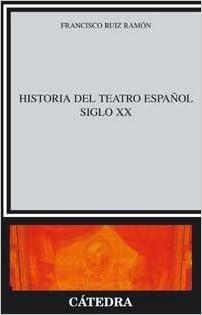 Historia Del Teatro Espanol, Siglo XX Spanish Edition by Francisco Ruiz Ramon 1995 Paperback: Amazon.es: Francisco Ruiz Ramon: Libros