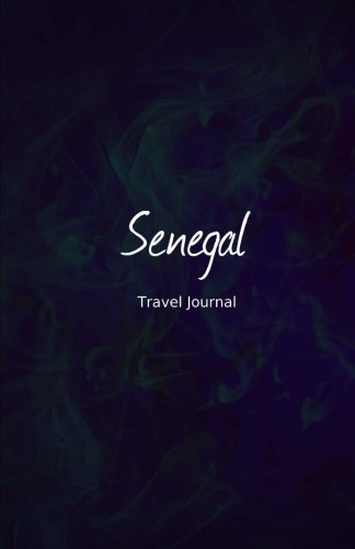 Senegal Travel Journal: Perfect Size 100 Page Travel Notebook Diary