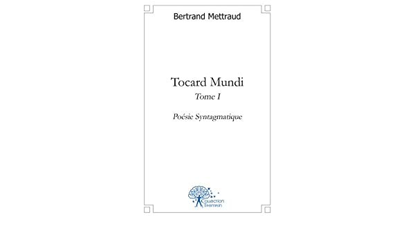 Tocard Mundi - Tome I: 9782812139901: Amazon com: Books