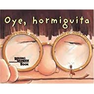 Oye, hormiguita/ Listen, Little Ant (Spanish Edition)